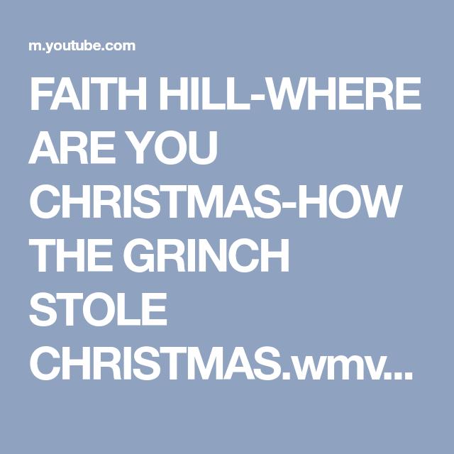 faith hill where are you christmas how the grinch stole christmaswmv - Faith Hill Where Are You Christmas