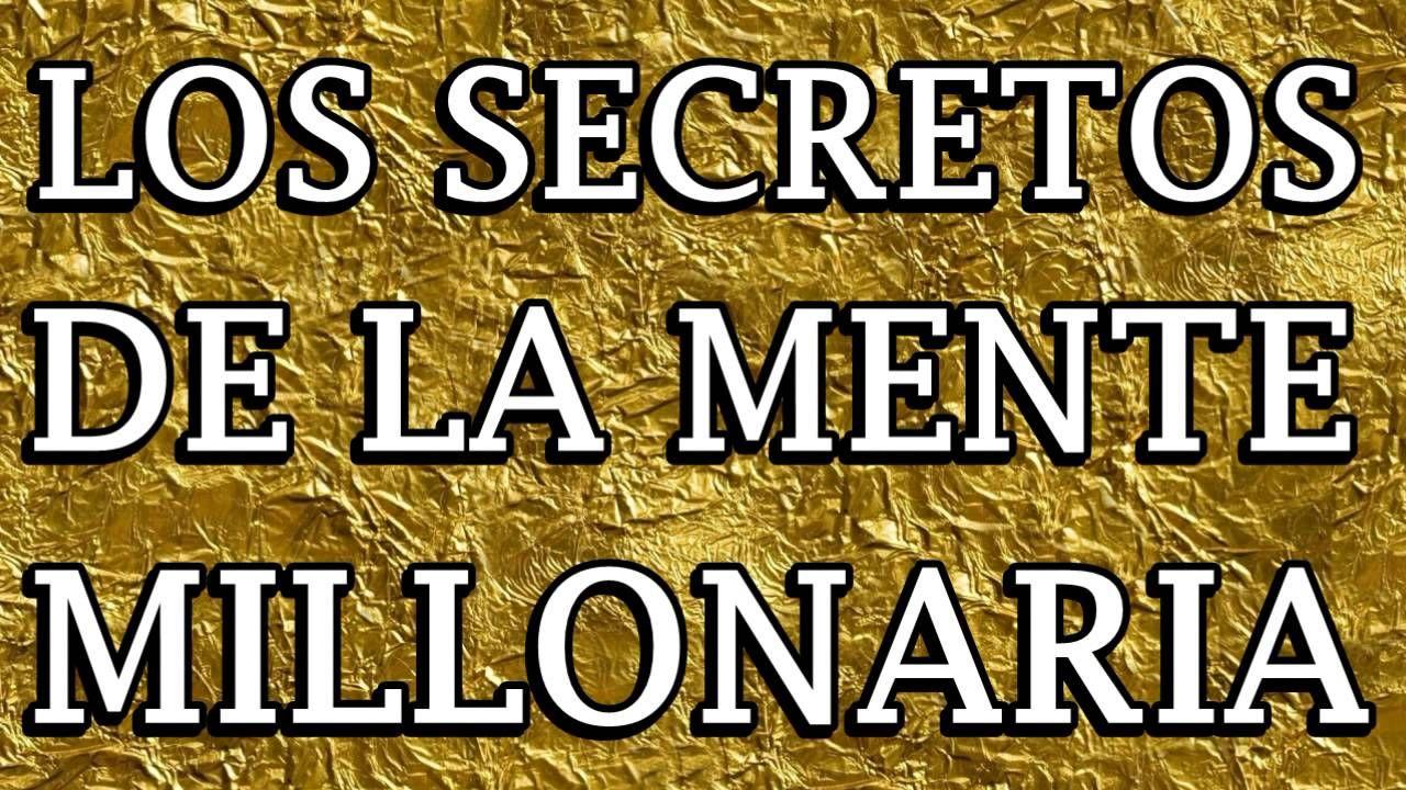 Los Secretos De La Mente Millonaria Audiolibro Completo T Harv Eker Mentes Millonarias Audio Libro Videos De Motivacion