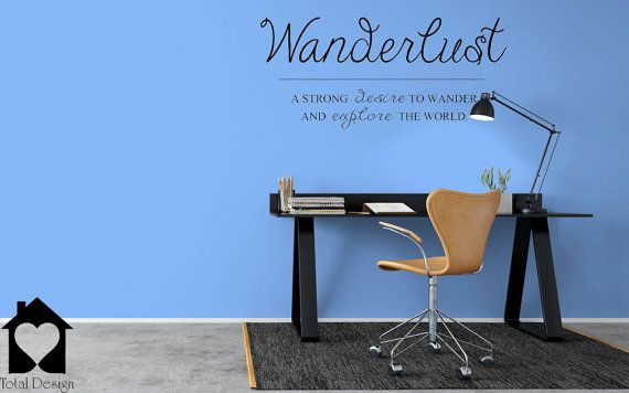 Wanderlust A Strong Desire To Wander And Explore The World Vinyl Decor Travel Desire Wall