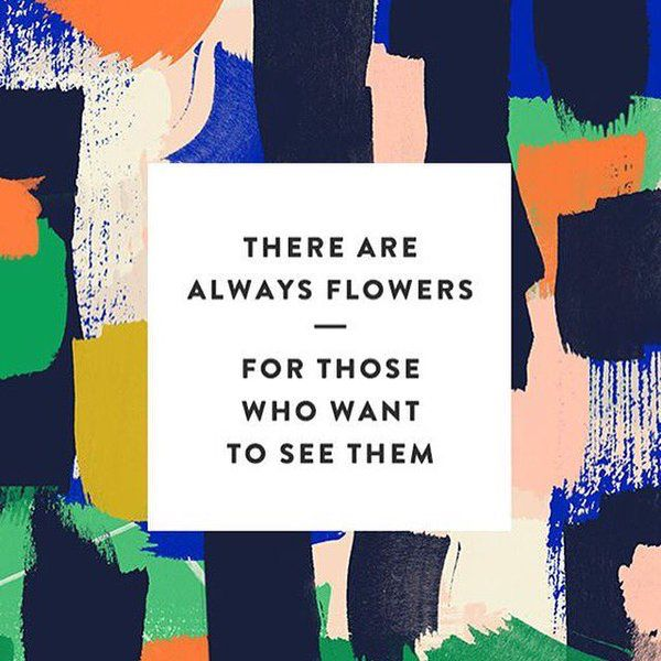 There are always flowers. For those who want to see them. #quote @quotlr