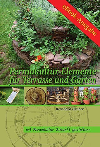permakultur-elemente für terrasse und garten (mit permakultur, Garten seite