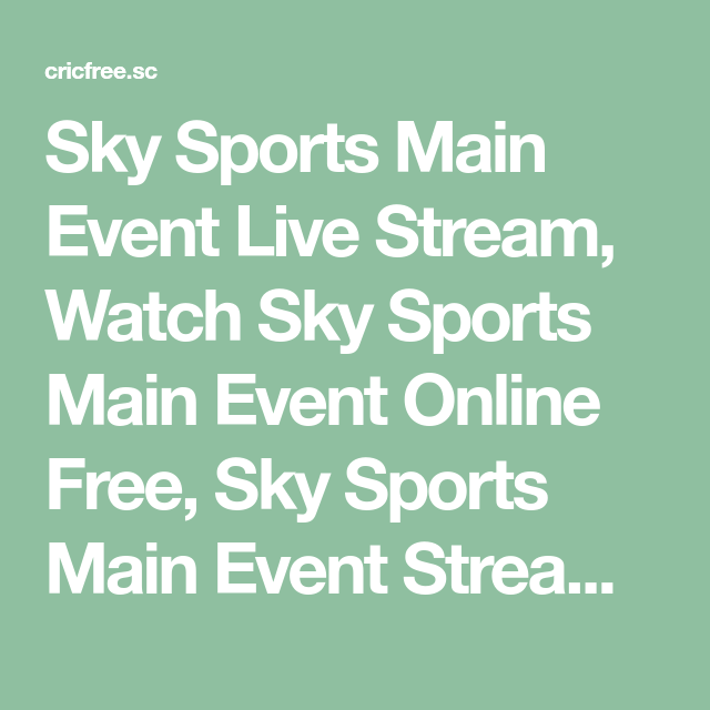 watch sky sports main event online free streaming live