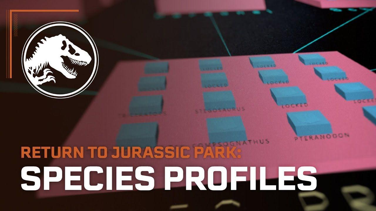 Jurassic World Evolution: Return to Jurassic Park Species Profiles #jurassicparkworld
