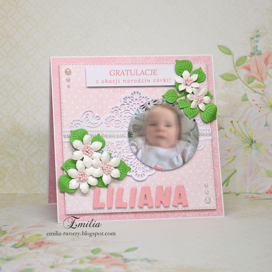 Emilia Tworzy Kartka Z Okazji Narodzin Coreczki Card For Newborn