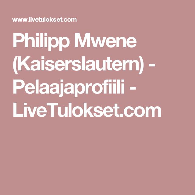 Philipp Mwene (Kaiserslautern) - Pelaajaprofiili - LiveTulokset.com