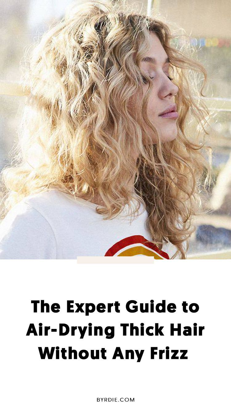How To Air Dry Thick Hair Without Frizz Oilyskintips In 2020 Thick Hair Styles Dry Frizzy Hair Air Dry Wavy Hair