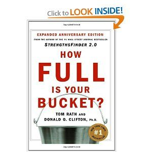 How Full Is Your Bucket? by Rath  All about how positive interactions can improve your life (and how your positive attitude can affect other people).