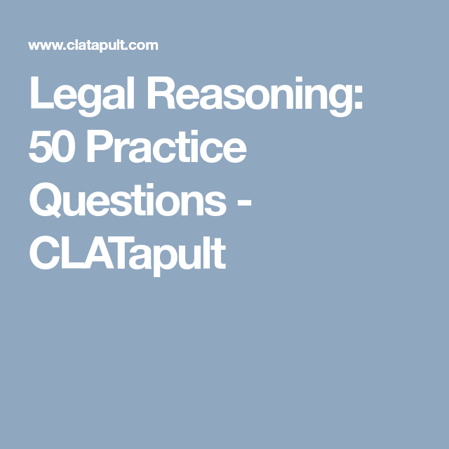 Legal Reasoning 50 Practice Questions Clatapult This Or That Questions Practice Legal