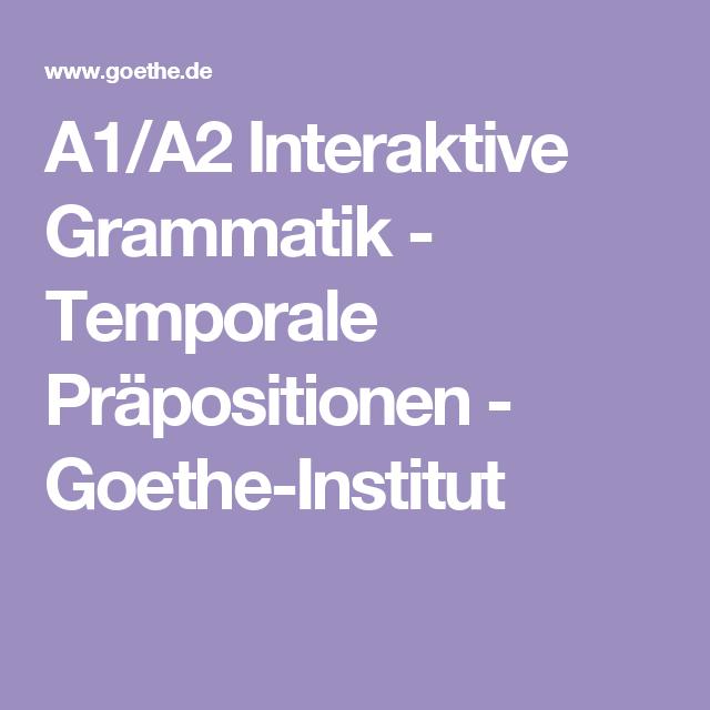 A1/A2 Interaktive Grammatik - Temporale Präpositionen - Goethe ...