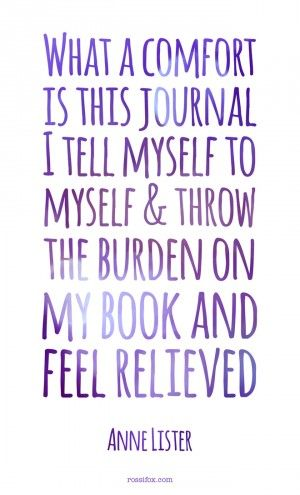 Lister Quote About Journal Writing What A Comfort Is This Journal