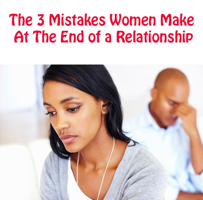 Mistakes women make in relationships