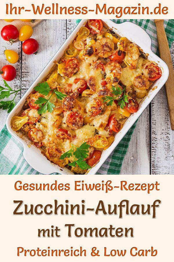 Zucchini-Auflauf mit Tomaten - eiweißreiches Low-Carb-Rezept