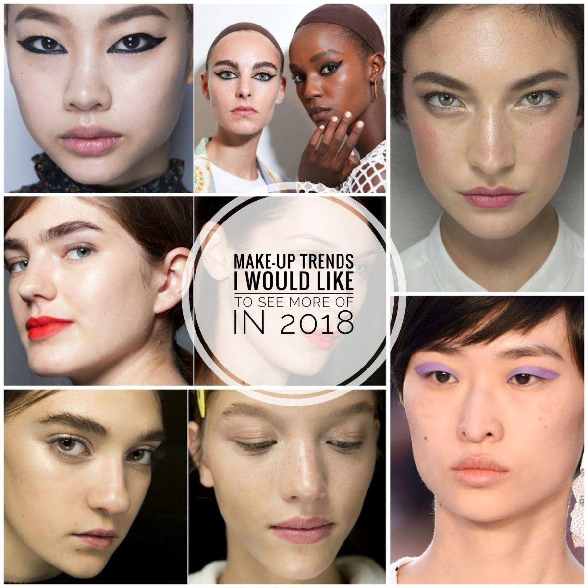 Makeup Trends I would like to see more of in 2018