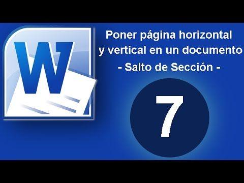 Tutorial Word Cap 7 Poner Página Vertical Y Horizontal En Un Documento Salto De Sección Tutoriales Tutorial Excel Clases De Computacion