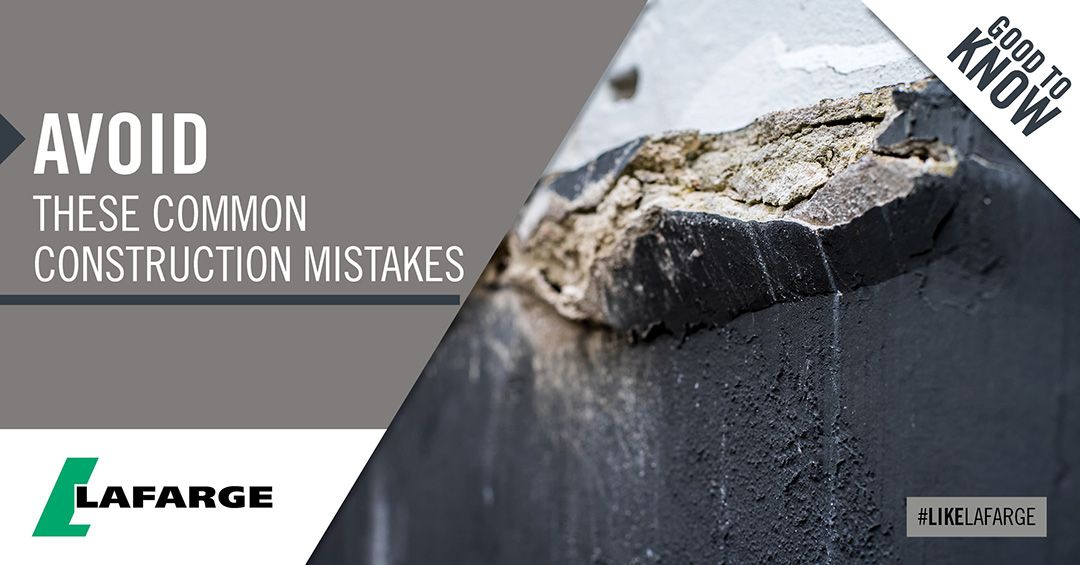 Avoid These Common Construction Mistakes Construction Good To Know La Farge