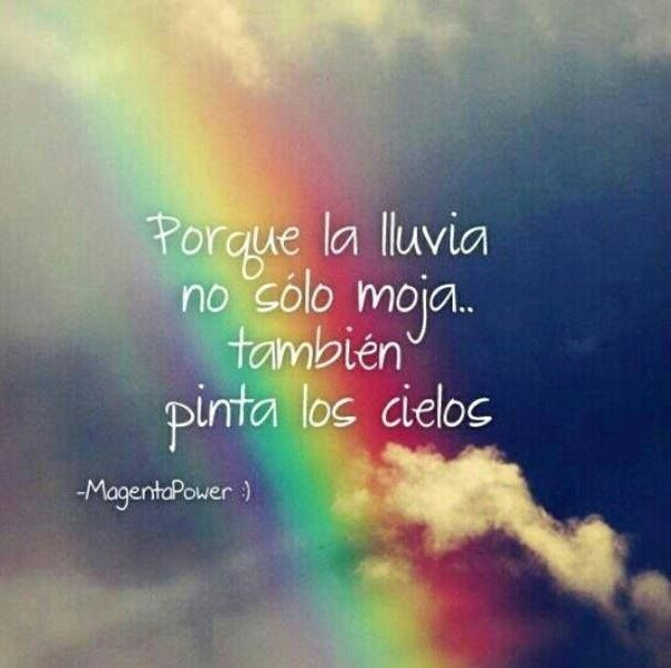 Arcoiris~ | Frases de lluvia, Frases bonitas, Frases chulas