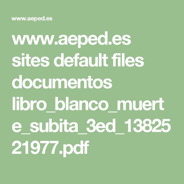 www.aeped.es sites default files documentos libro_blanco_muerte_subita_3ed_1382521977.pdf