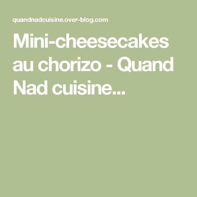 Mini-cheesecakes au chorizo - Quand Nad cuisine...