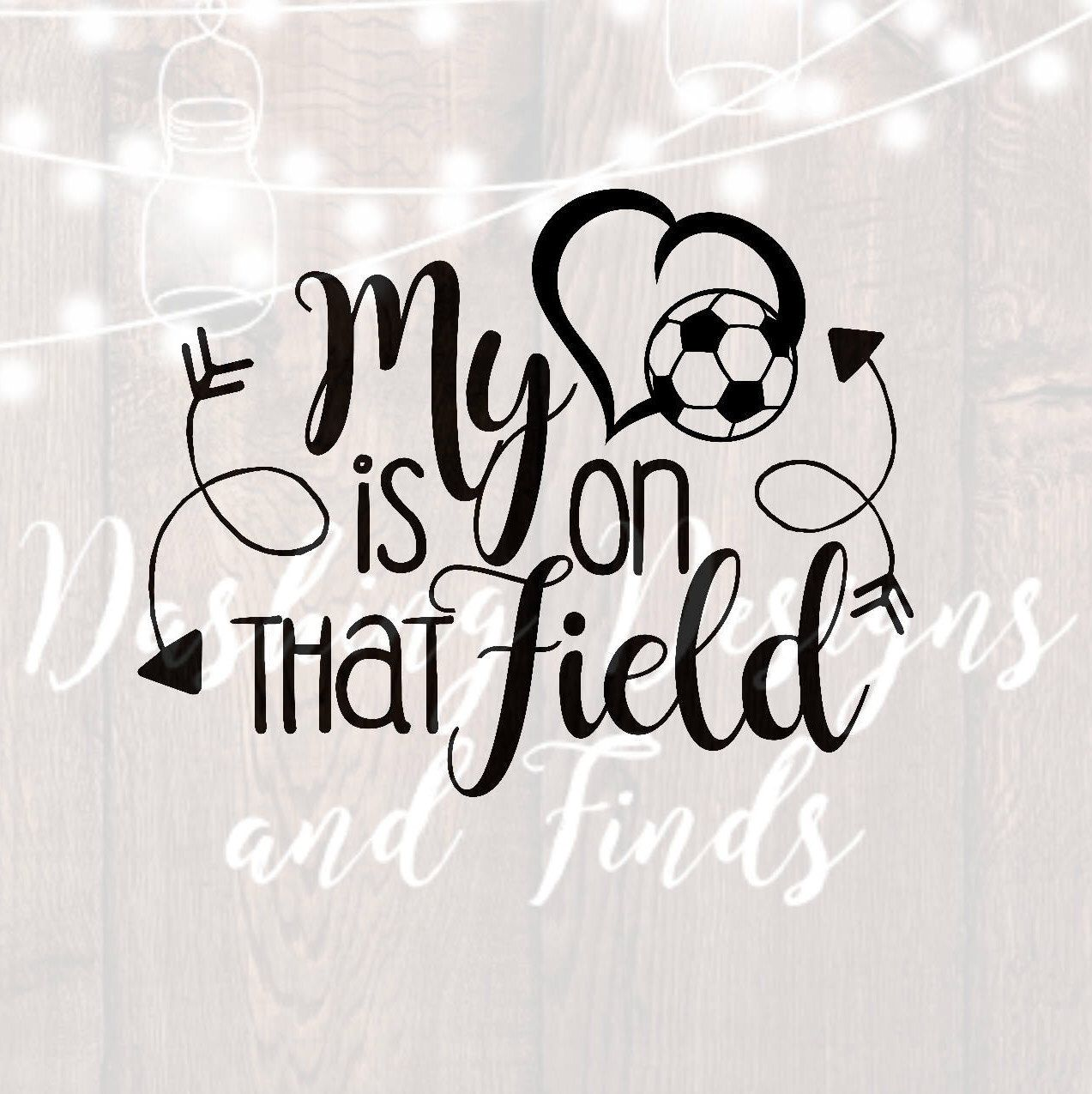 DIGITAL DOWNLOAD my heart is on that field soccer mom