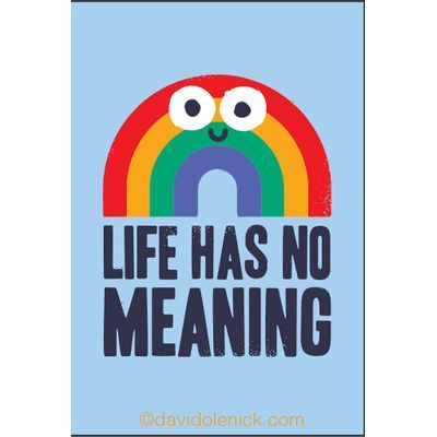Life has no meaning - #meaning - #ZitiertdenNihilismus
