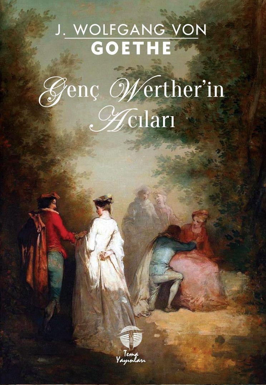 J. Wolfgang von Goethe,  Genç Werther'in Acıları, Tema Yayınları