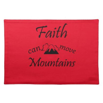 Faith Can Move Mountains Placemat | Move mountains on kitchen kitchen, kitchen vases, kitchen glassware, kitchen mirrors, kitchen trays, kitchen tablecloths, kitchen silverware, kitchen glasses, kitchen clothing, kitchen stationery, kitchen food, kitchen cushions, kitchen utensils, kitchen crafts, kitchen photography, kitchen napkins, kitchen pitchers, kitchen pillows, kitchen boxes, kitchen cutting boards,