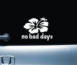 No Bad Days Hibiscus Decal Sticker No Bad Days Decals