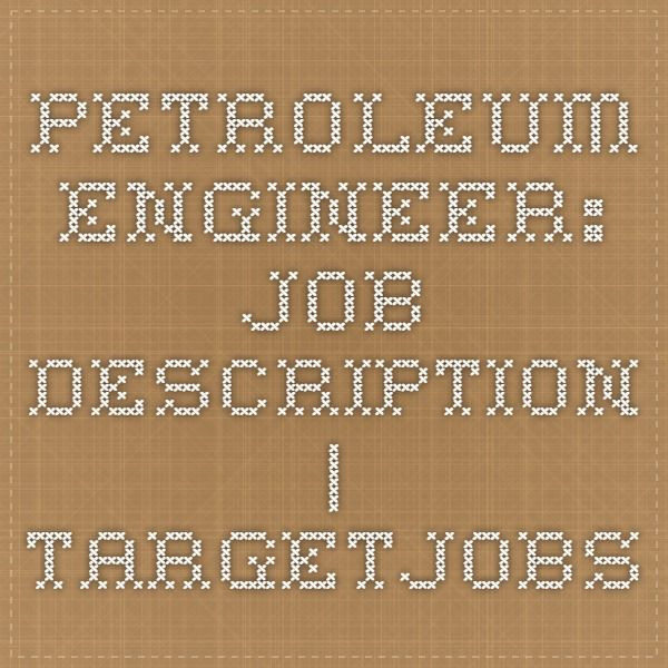 Petroleum Engineer Job Description  Targetjobs  Engineering
