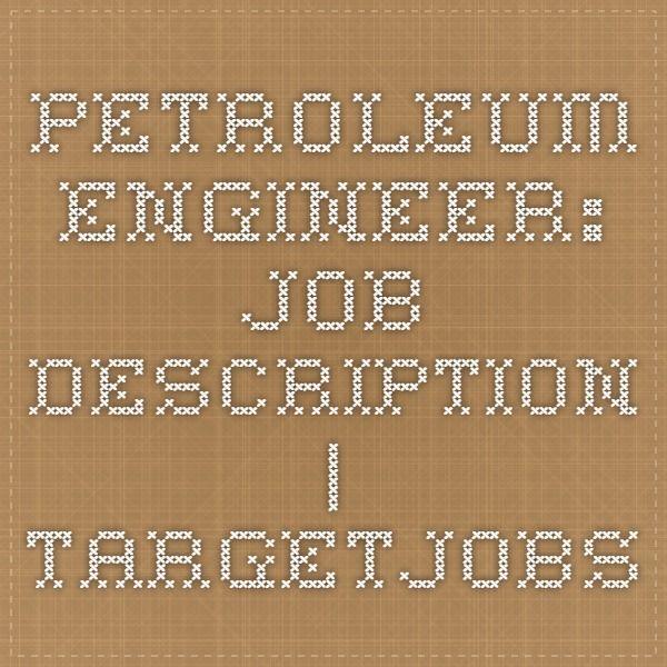 Petroleum Engineer: Job Description | TARGETjobs