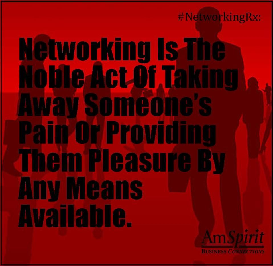 #NetworkingRx: Whose life can you add to?