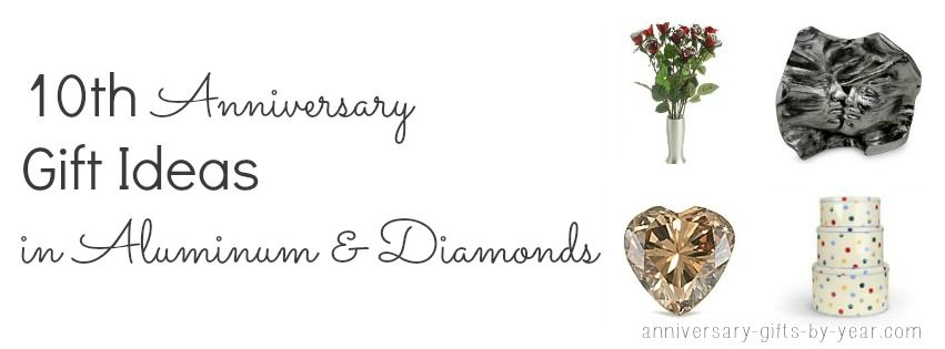 Ten Year Wedding Anniversary Guide From Tin To Diamonds 10th Anniversary Gifts 25th Anniversary Gifts Silver Anniversary Gifts