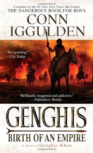 Genghis Birth Of An Empire The Conqueror Series Free Download By Conn Iggulden Books Historical Fiction Historical Novels