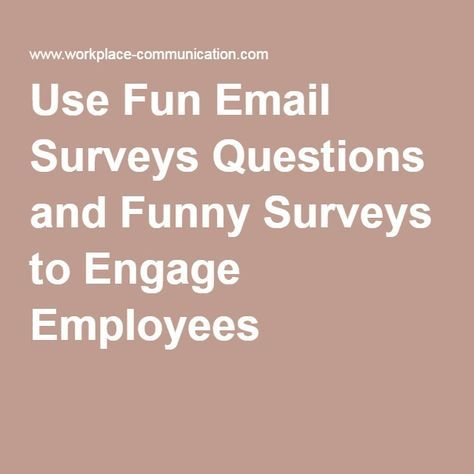 Use Fun Email Surveys Questions and Funny Surveys to Engage - employee survey