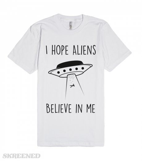 Aliens Believe In Me | T-Shirt | SKREENED