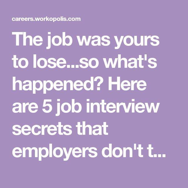 5 job interview secrets that employers don u0026 39 t tell candidates