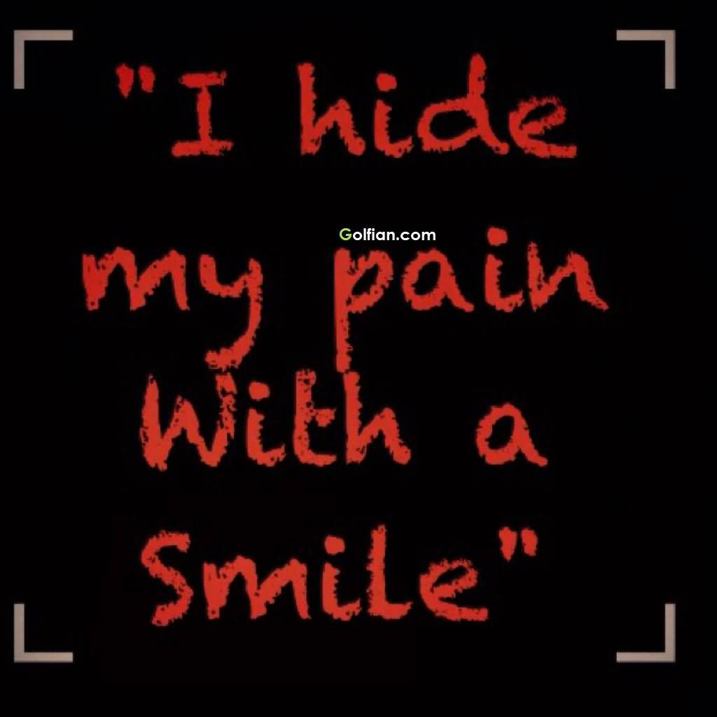 Pain And Life Quotes Painful Life Quotes And Sayings  Google Search  Pretending To Be