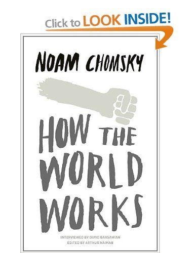 How the World Works: Amazon co uk: Noam Chomsky: Books THE