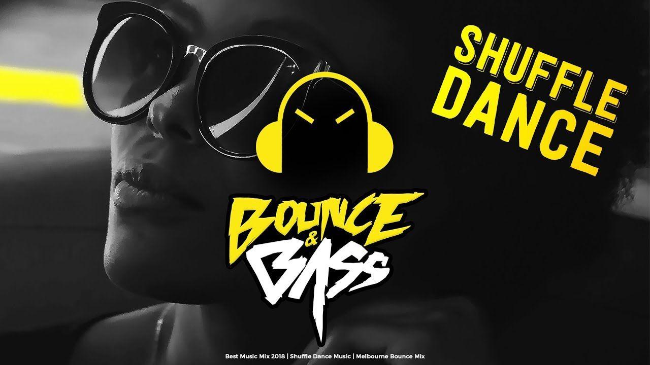 Best Music Mix 2018 | Shuffle Dance Music | Melbourne Bounce