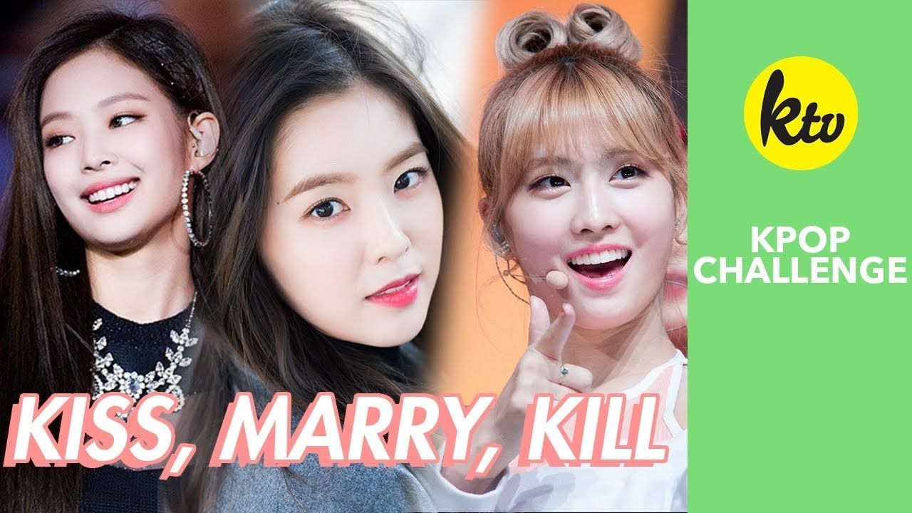 K Pop Kiss Marry Kill Challenge Female Idols Kpop Korean Entertainment Married