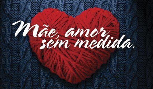 Mae Amor Sem Medida Com Imagens Mensagem Para As Maes