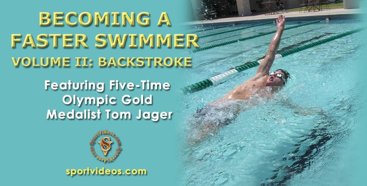 Becoming A Faster Swimmer Backstroke Featuring Coach Tom Jager By S Backstroke Swimmer How To Become