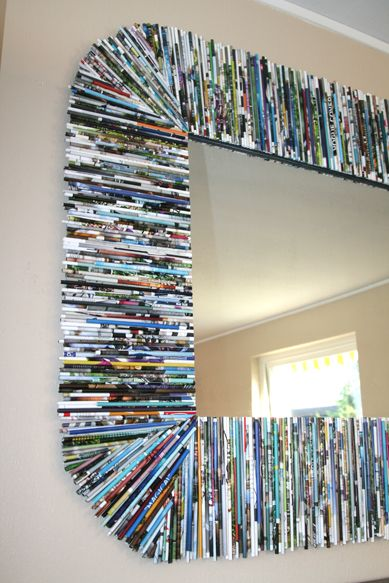 recycled magazine mirror frame - I love this.  I have a mirror with no frame, I wonder if I could make that work somehow.