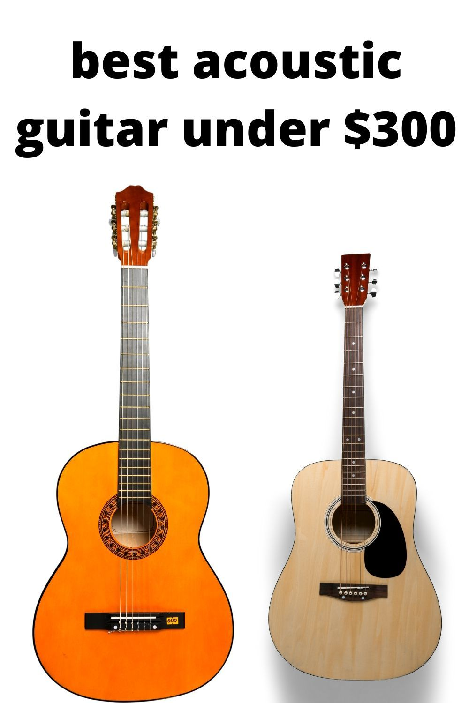 Best Acoustic Guitar Under 300 In 2020 Guitar Best Acoustic Guitar Fender Guitars