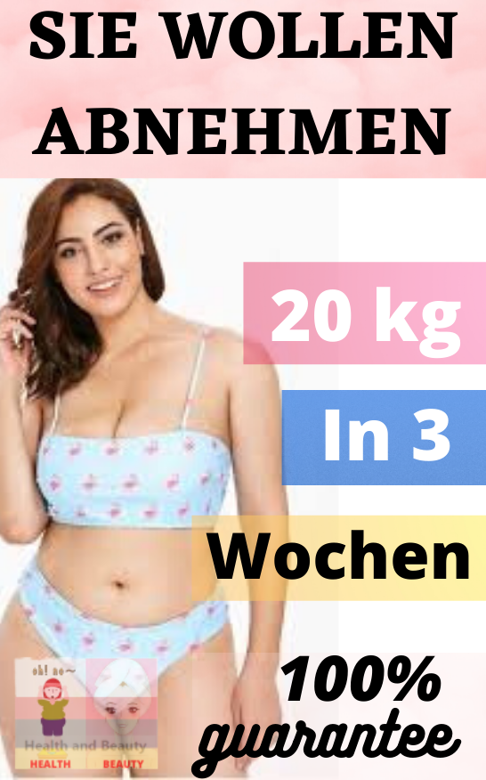 Wie man in 2 Wochen ohne 20 Kilo abnehmen kann