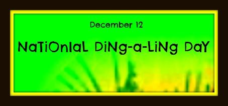 ding a ling day always on december 12 a very special day to ring