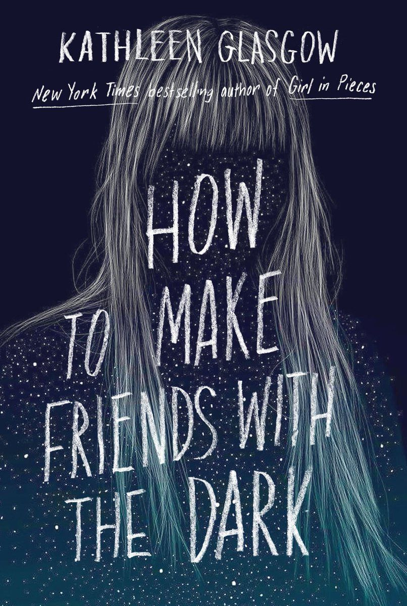 Kathleen Glasgow - How to Make Friends with the Dark / #awordfromJoJo #Contemporary #YoungAdult #KathleenGlasgow