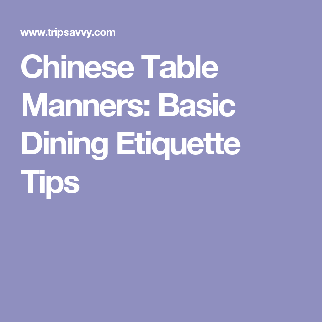 Chinese Table Manners Basic Dining Etiquette Tips