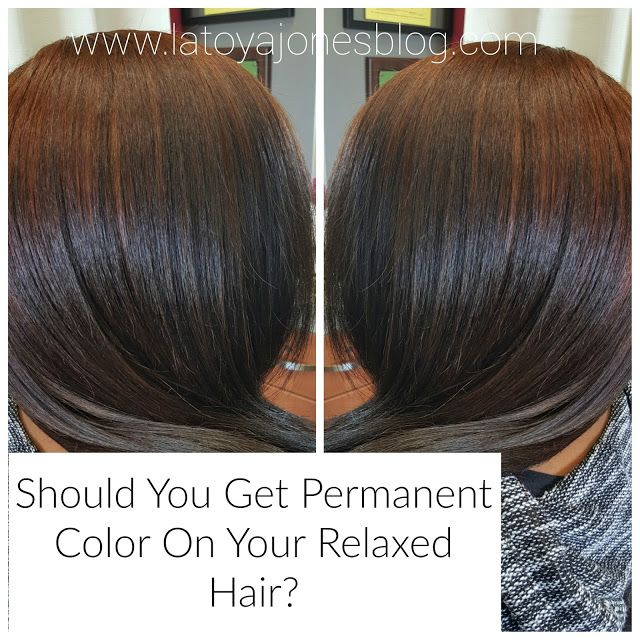 Should you get permanent color on your relaxed hair? (www ...