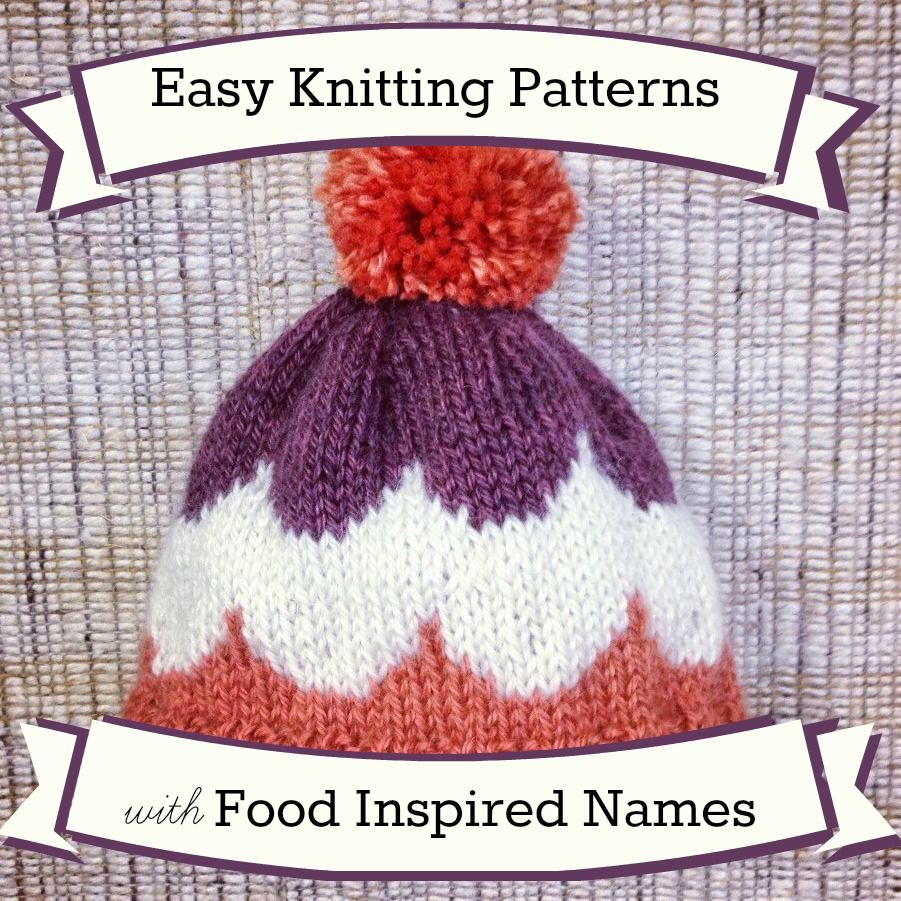 36 Easy Knitting Patterns with Food Inspired Names | Knitting ...