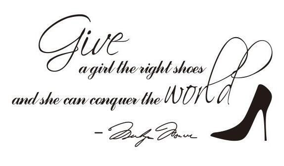 Give a Girl The Right Shoes Words Wall Sticker